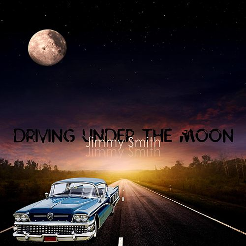 Driving Under the Moon de Jimmy Smith