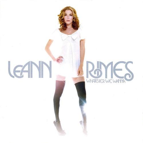 Whatever We Wanna von LeAnn Rimes