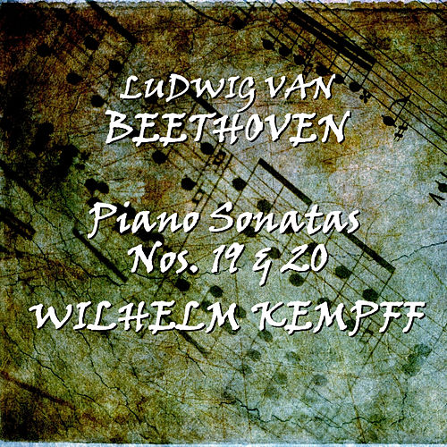 Beethoven: Piano Sonatas Nos. 19 & 20 by Wilhelm Kempff