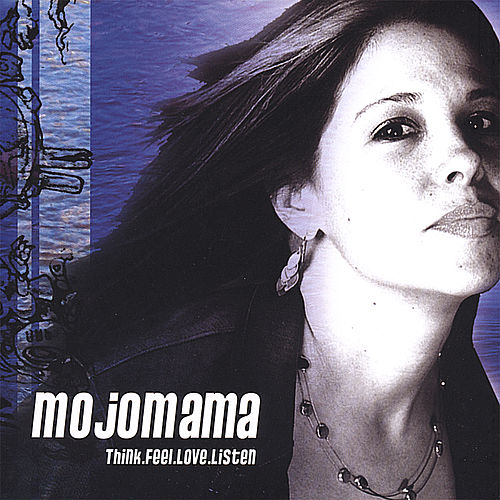 Think.Feel.Love.Listen by MojoMama