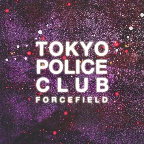 Forcefield de Tokyo Police Club