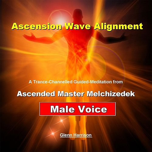 Ascension Wave Alignment: Ascended Master Lord    by Glenn