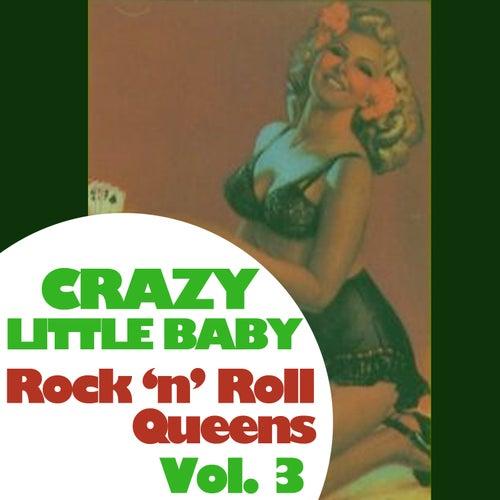 Crazy Little Baby: Rock 'N' Roll Queens, Vol. 3 de Various Artists