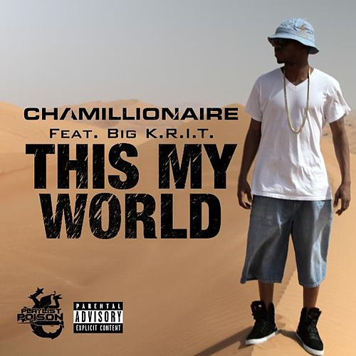 This My World (feat. Big K.R.I.T.) by Chamillionaire