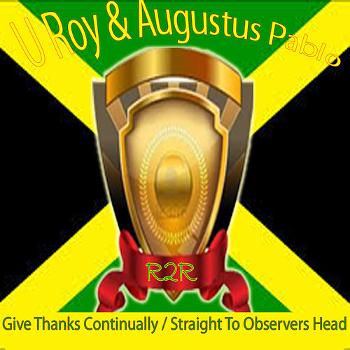 Give Thanks Continually / Straight to Observers Head von Augustus Pablo