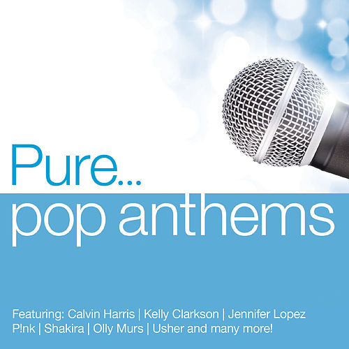 Pure... Pop Anthems by Various Artists