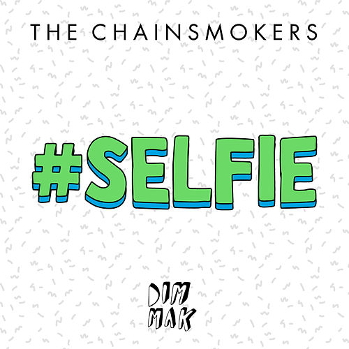 #SELFIE by The Chainsmokers