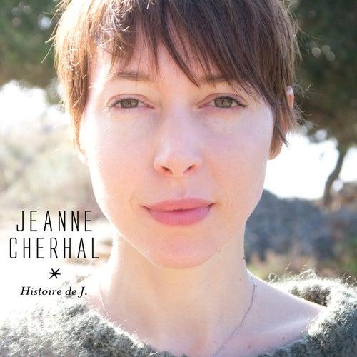 Histoire De J. de Jeanne Cherhal