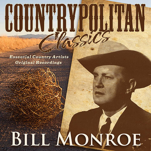 Countrypolitan Classics - Bill Monroe de Bill Monroe