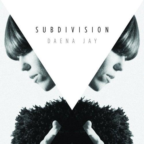 Subdivision by Daena Jay