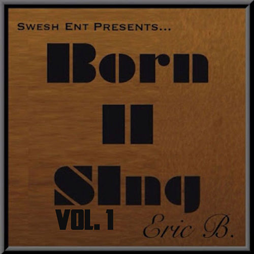 Born II Sing Vol. 1 by Eric Bellinger