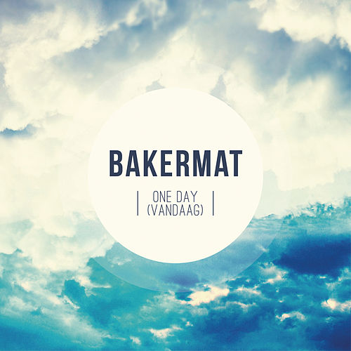 One Day (Vandaag) (Radio Edit) von Bakermat