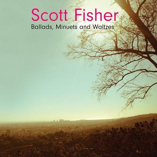 Ballads Minuets and Waltzes by Scott Fisher