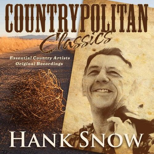Countrypolitan Classics - Hank Snow by Hank Snow