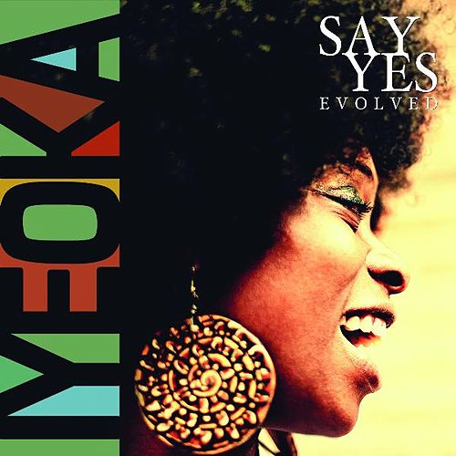Say Yes Evolved de Iyeoka