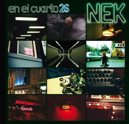 En el cuarto 26 de Nek