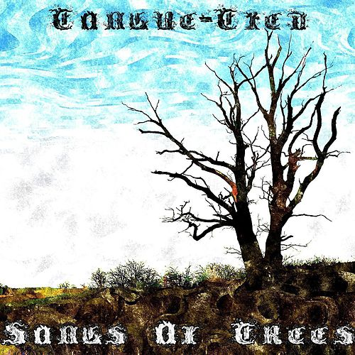 Tongue-Tied by Songs Of Trees