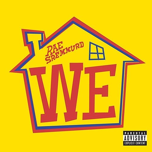 We - Single di Rae Sremmurd