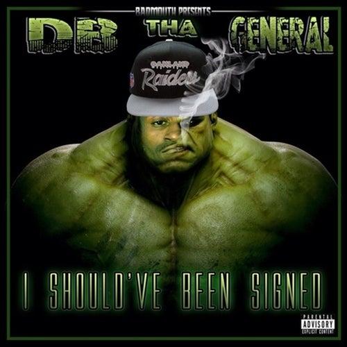 I Should've Been Signed von D.B. Tha General