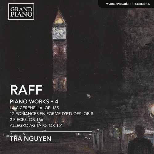Raff: Piano Works, Vol. 4 by Tra Nguyen