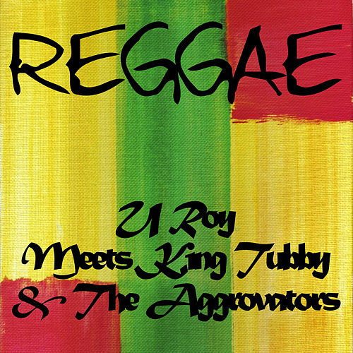 U Roy Meets King Tubby & The Aggrovators by Various Artists