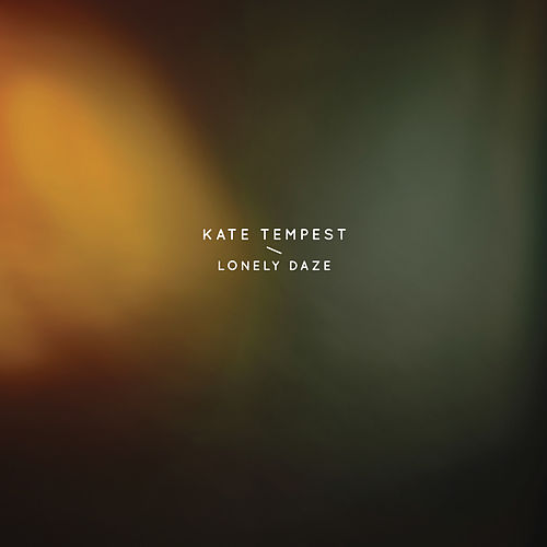 Lonely Daze - Single by Kate Tempest
