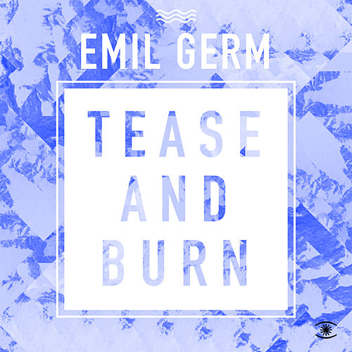 Tease and Burn by Emil Germ