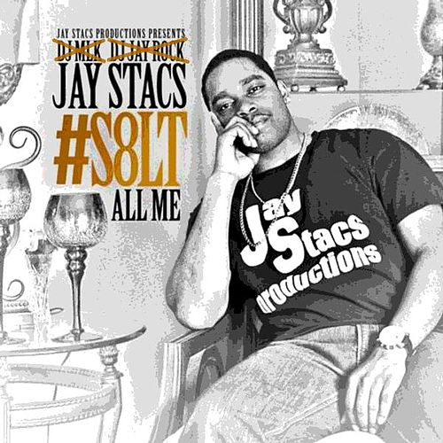 #S8lt: All Me von Jay Stacs