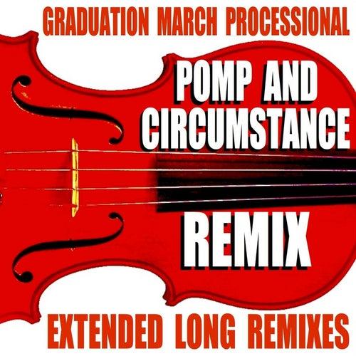 Pomp and Circumstance (Remix) [Graduation March Processional] [Extended Long Remixes] von Blue Claw Philharmonic