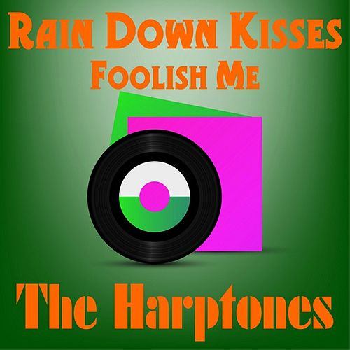 Rain Down Kisses by The Harptones