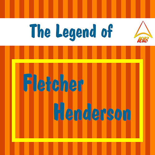 The Legend of Fletcher Henderson de Fletcher Henderson