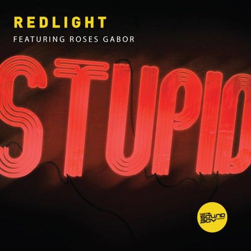 Stupid by Redlight