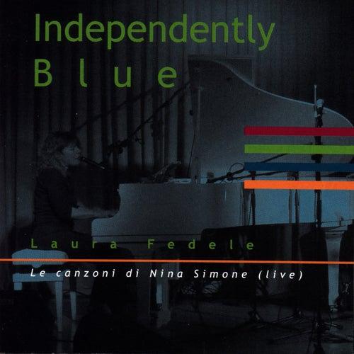 Independently Blue (Le canzoni di Nina Simone): Le canzoni di Nina Simone de Laura Fedele