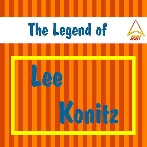 The Legend of Lee Konitz de Lee Konitz