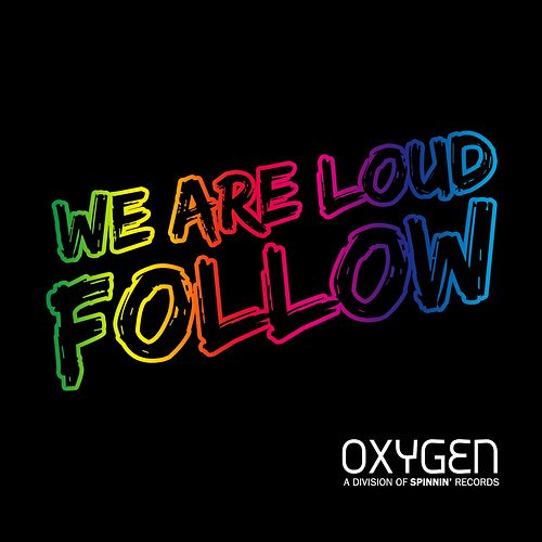 Follow by We Are Loud