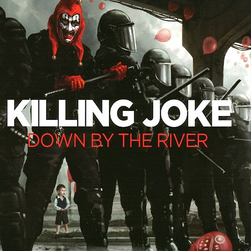 Down by the River de Killing Joke