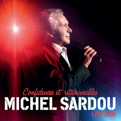 Confidences Et Retrouvailles de Michel Sardou
