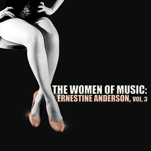 The Women of Music: Ernestine Anderson, Vol. 3 by Ernestine Anderson