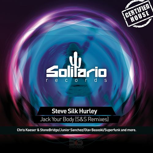 Jack Your Body (S&S Remixes) by Steve 'Silk' Hurley