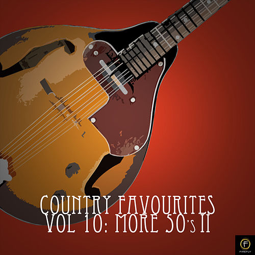 Country Favourites, Vol. 10: More '50's II by Various Artists