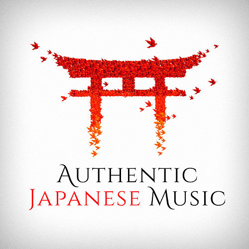 Authentic Japanese Music (Traditional Songs and Melodies from Japan) by Various Artists