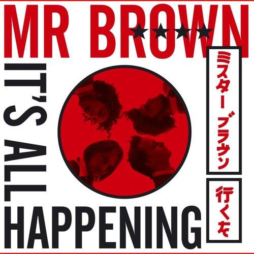 It`s All Happening de Mr Brown