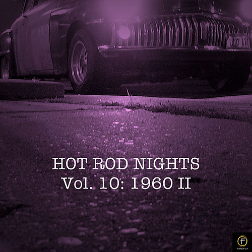 Hot Rod Nights, Vol. 10: 1960 II by Various Artists