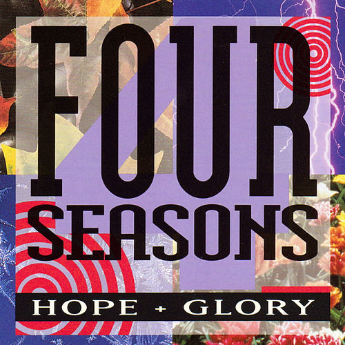 Hope + Glory von The Four Seasons