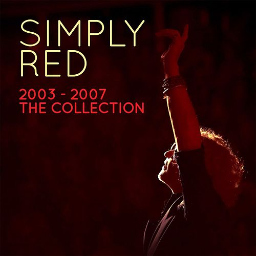 Simply Red 2003-2007 the Collection by Simply Red