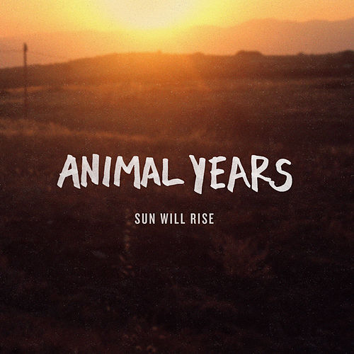 Sun Will Rise by Animal Years