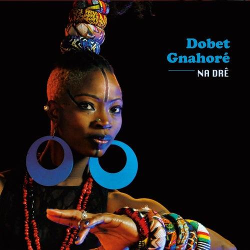 Na Drê by Dobet Gnahoré