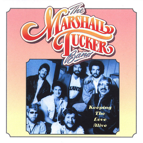 Keeping The Love Alive by The Marshall Tucker Band