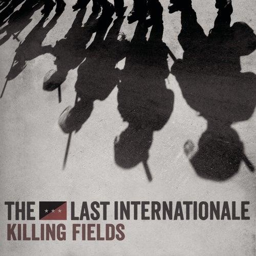 Killing Fields by The Last Internationale