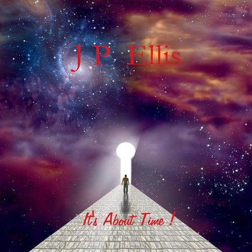 It's About Time ! de J P Ellis